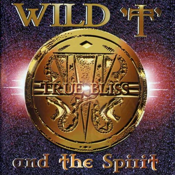 Wild T & The Spirt- True Bliss - front