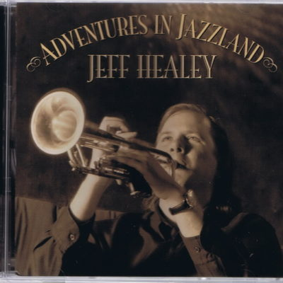 Adventures in Jazzland (Stony Plain Release)