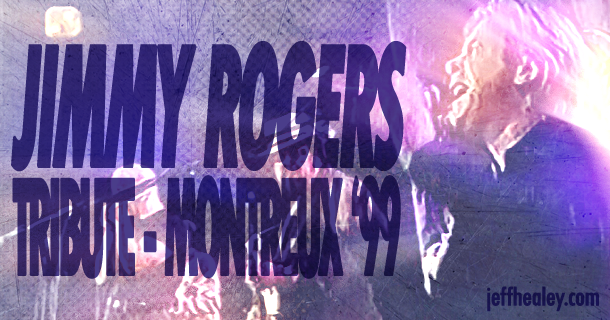 Jimmy Rogers Tribute – Montreux '99