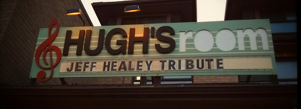 2015 Jeff Healey's Jazz Wizards Reunion - Hugh's Room Marquee