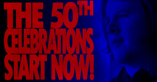 The 50th Celebrations Start Now!