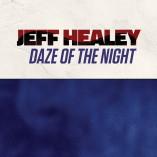 Jeff Healey - Daze Of The Night (Single)