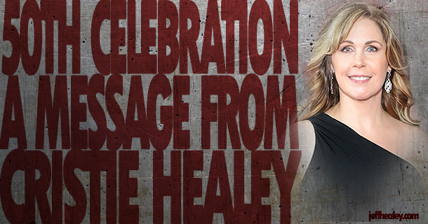 50th Celebration – A Message From Cristie Healey