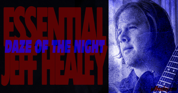 Essential Jeff Healey – Daze Of The Night